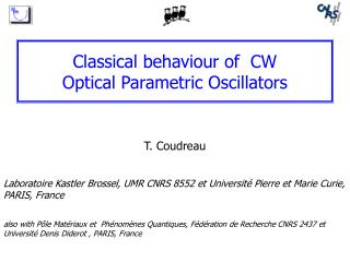 Classical behaviour of  CW  Optical Parametric Oscillators