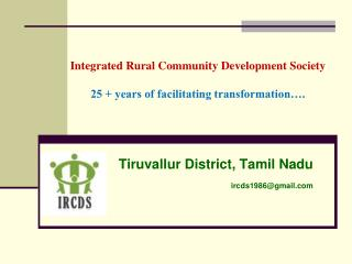 Integrated Rural Community Development Society 25 + years of facilitating transformation….
