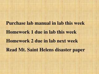 Purchase lab manual in lab this week Homework 1 due in lab this week