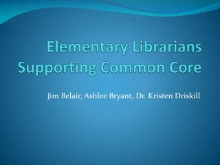 Elementary Librarians Supporting Common Core
