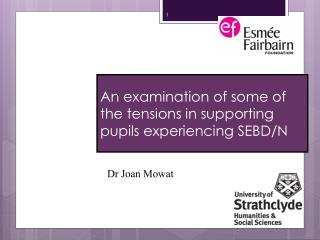 An examination of some of the tensions in supporting pupils experiencing SEBD/N