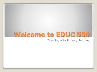 Welcome to EDUC 550
