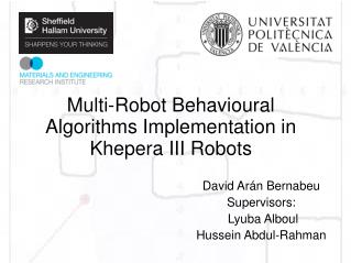 Multi-Robot Behavioural Algorithms Implementation in Khepera III Robots