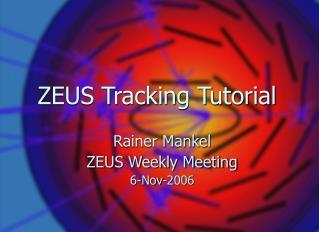 ZEUS Tracking Tutorial