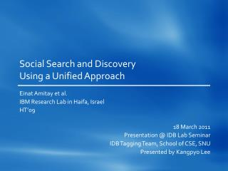 Social Search and Discovery  Using a Unified Approach