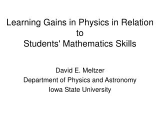 David E. Meltzer Department of Physics and Astronomy Iowa State University