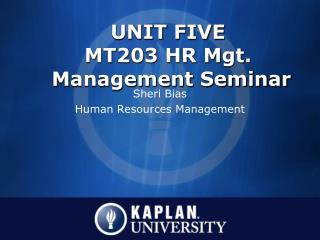 UNIT FIVE MT203 HR Mgt.  Management Seminar