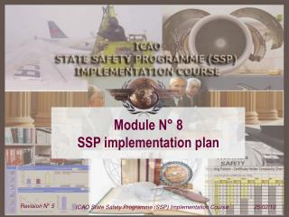 Module N� 8  SSP implementation plan