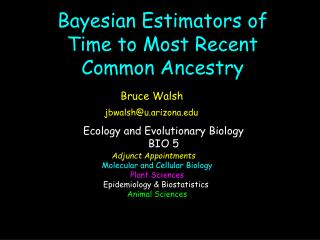 Bayesian Estimators of Time to Most Recent Common Ancestry