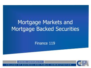 Mortgage Markets and Mortgage Backed Securities