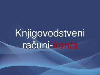 Knjigovodstveni računi- konta