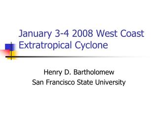 January 3-4 2008 West Coast Extratropical Cyclone