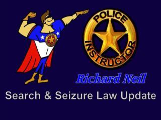 Search & Seizure Law Update