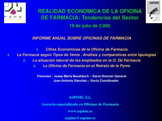 REALIDAD ECONOMICA DE LA OFICINA DE FARMACIA: Tendencias del Sector  19 de julio de 2.005
