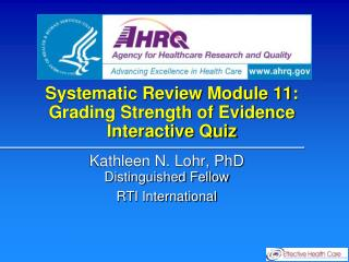 Systematic Review Module 11: Grading Strength of Evidence Interactive Quiz