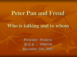 Peter Pan and Freud  Who is talking and to whom
