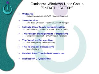 Canberra Windows User Group �InTACT - SOEXP� Welcome