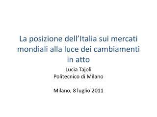 La  posizione dell'Italia  sui  mercati mondiali alla luce dei cambiamenti  in  atto