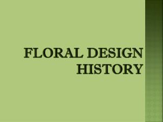 Floral Design  History