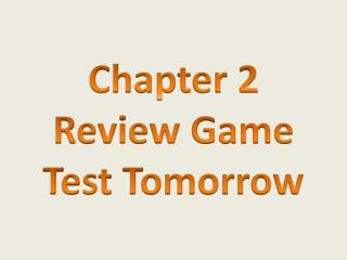 Chapter 2 Review Game Test Tomorrow
