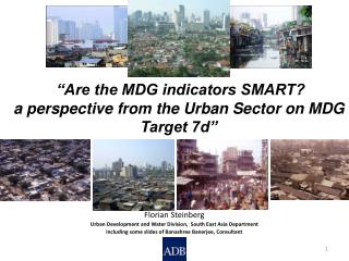 """Are the MDG indicators SMART ? a  perspective from the Urban Sector on MDG Target 7d"""