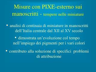Misure con PIXE-esterno sui manoscritti - tempere nelle miniature