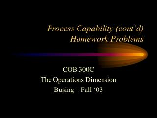 Process Capability (cont'd) Homework Problems