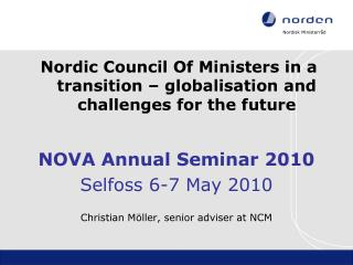 Nordic Council Of Ministers in a transition – globalisation and challenges for the future