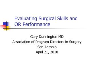 Evaluating Surgical Skills and  OR Performance