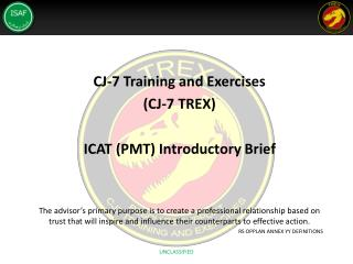 CJ-7 Training and Exercises  (CJ-7 TREX) ICAT (PMT) Introductory Brief