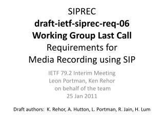 IETF 79.2 Interim Meeting Leon Portman, Ken Rehor  on behalf of the team 25 Jan 2011