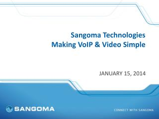 Sangoma Technologies  Making VoIP & Video Simple