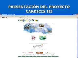 PRESENTACI Ó N DEL PROYECTO CARDICIS III