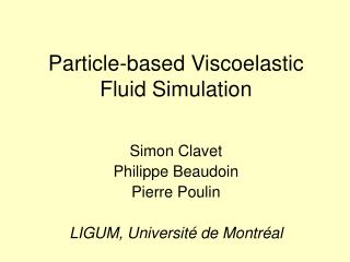 Particle-based Viscoelastic Fluid Simulation