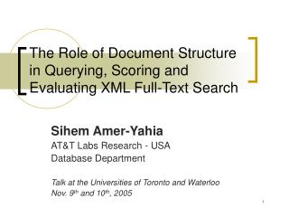 The Role of Document Structure in Querying, Scoring and Evaluating XML Full-Text Search