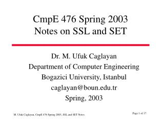 CmpE 476 Spring 2 003 Notes on SSL and SET