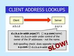 CLIENT ADDRESS LOOKUPS