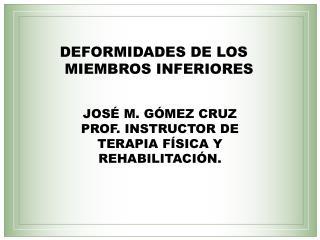 DEFORMIDADES DE LOS  MIEMBROS INFERIORES