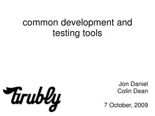 common development and testing tools