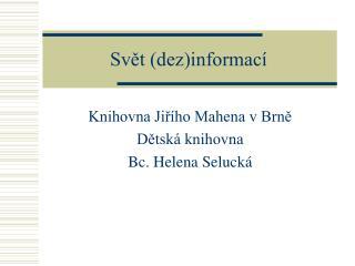 Sv?t (dez)informac�