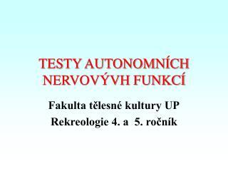 TESTY AUTONOMN�CH NERVOV�VH FUNKC�