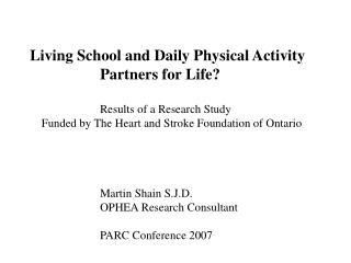 Living School and Daily Physical Activity 	     	Partners for Life?