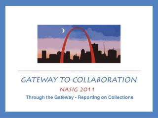 Through the Gateway - Reporting on Collections