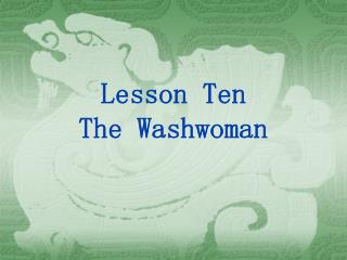 Lesson Ten The Washwoman
