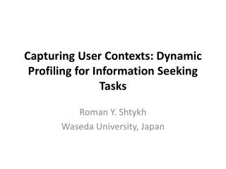 Capturing User Contexts: Dynamic Profiling for Information Seeking Tasks