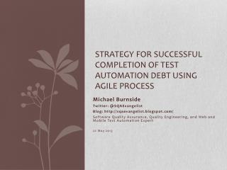Strategy for successful completion of test automation debt using agile process