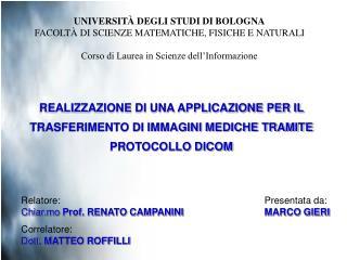 Relatore:  Chiar.mo  Prof. RENATO CAMPANINI Correlatore: Dott.  MATTEO ROFFILLI