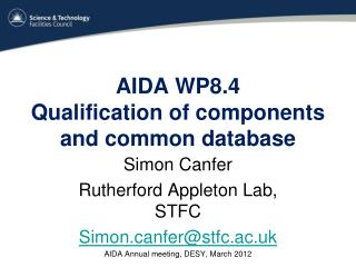 AIDA WP8.4 Qualification of components and common database