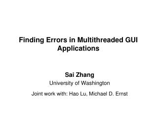 Finding Errors in Multithreaded GUI Applications