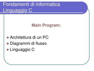 Fondamenti di informatica Linguaggio C